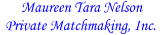 Maureen Tara Nelson Private Matchmaking Inc.