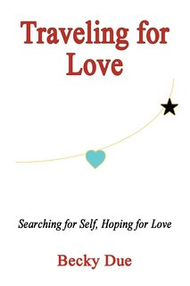 Traveling for Love: Searching for Self, Hoping for Love, Becky Due's fifth novel - now available in audiobook format.
