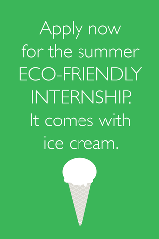 Apply for the Eco-Friendly Internship by April 15, 2013!