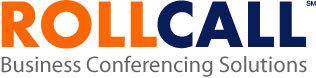 RollCall Business Conferencing Increases Capacity Two-fold To Support Growth in Conferencing