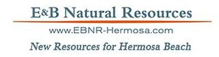 "E&B Natural Resources Announces On-Going ""Did You Know"" Education Initiative for Hermosa Beach Oil Project…"