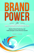 Brand Power for Small Business Entrepreneurs Book Cover