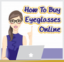 Eyetique Infographic: How to Buy Eyeglasses Online