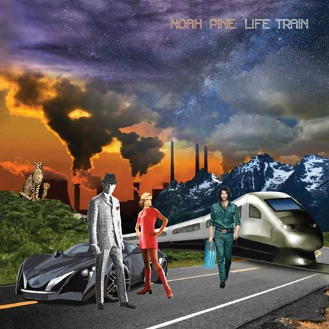 Life Train, The new ep from Noah Pine