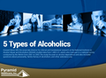 Pyramid Healthcare: 5 Types of Alcoholics