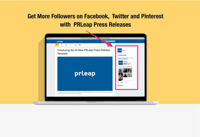 Get more followers and fans for your Facebook Page and social media profiles on Twitter, Pinterest and Google+ with the updated PRLeap Press Release.