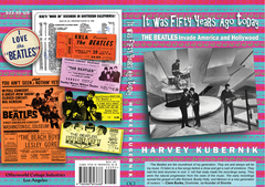 It Was 50 Years Ago Today THE BEATLES Invade America and Hollywood book cover