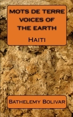 Mots de terre / Voices of the Earth: Haiti by Bathelemy Bolivar