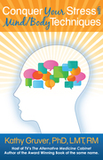 """""""Conquer Your Stress with Mind/Body Techniques"""" is latest book by Dr. Kathy Gruver"""