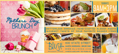 "Best Mother's Day brunch at Santa Barbara Restaurant and Lounge ""Blush"""