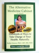 """The Alternative Medicine Cabinet"" by Kathy Gruver, PhD, soon to be a show on OTV, hosted by the author."