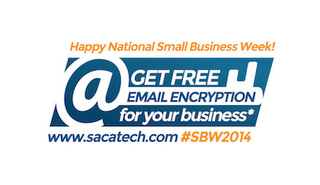 SACA Technologies Offers Free Email Encryption to SMBs during Small Business Week 2014