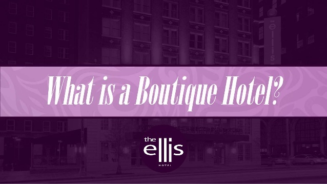 The Ellis Hotel defines what makes a boutique hotel with their slide show.