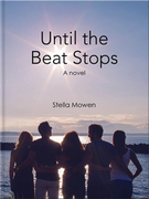 &quot;Until the Beat Stops&quot; is the love story of Lilac Hawthorn and the lives of her four childhood friends who make up the principals in a tech startup, who help the ill preserve their legacies forever.<br />