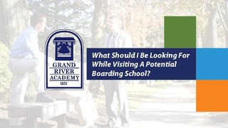 Grand River Academy Publishes their Tips for Visiting a Potential Boarding School