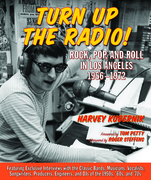 Turn Up the Radio!: Rock, Pop, and Roll in Los Angeles 1956-1972