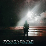 Rough Church Friction/Reflection album cover