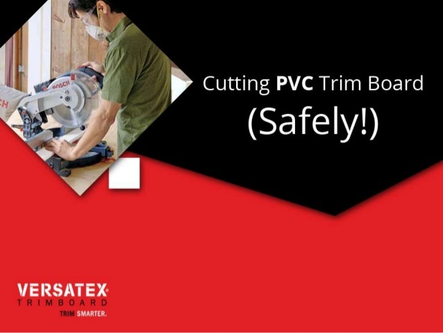 Make safety your top priority when cutting PVC trim with help from the experts at Versatex