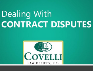 The Attorneys at Covelli Law Offices Seek to Help Clients Better Handle Contract Disputes