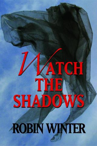 """Watch the Shadows"" Publication Party at Chaucer's Books, Santa Barbara, April 28, 7 pm - Free"
