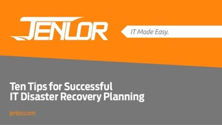 Make Sure Your Company Is Prepared to Overcome IT Disasters with Help from JENLOR