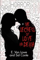 """The Secrets of Love and Death,"" a New Novel by E. Van Lowe and Sal Conte, to be Published July 12…"