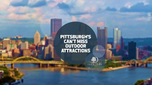 Discover some of Pittsburgh's most outstanding outdoor attractions with help from the DoubleTree Pittsburgh Downtown.