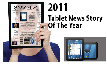 This year's wild, epic tale of the HP TouchPad Tablet is 2011's Tablet News Story Of The Year, according to the site NewTabletsNews.com