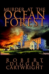 Murder at the Ocean Forest by Award-Winning Mystery Novelist Digger Cartwright Recognized as Notable 100 by …