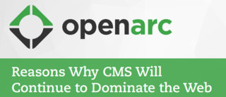 OpenArc Outlines Why CMS Will Continue to Dominate the Web in New Slideshow