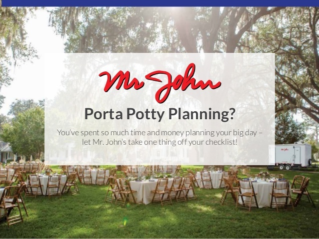 If you're planning for the big day, provide comfortable and convenient restroom access for all of your guests with help from Mr. John.