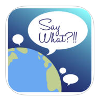 Simplify English Around the World with Say What, Now Available in the iOS App Store and Google Play