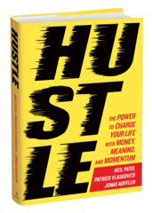 Announcing HUSTLE: The Power to Charge Your Life with Money, Meaning, and Momentum