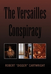 The Versailles Conspiracy by Award-Winning Mystery Novelist Digger Cartwright Recognized as Notable 100 by Shelf Unbound…