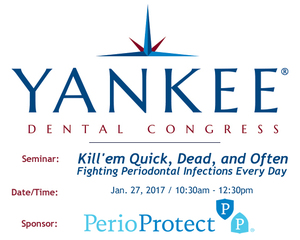 Kill 'em Quick, Dead, and Often: Fighting Periodontal Infections Every Day