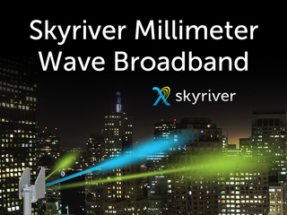 Skyriver reinvents broadband connectivity with deployment of millimeter wave broadband