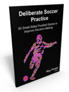 Soccer Coaching Book - Deliberate Soccer Practice by Ray Power