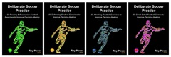 The Deliberate Soccer Practice Series. From Bennion Kearny Soccer Coaching Books.