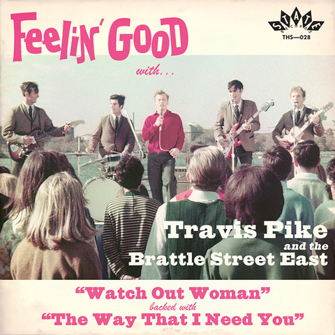 "State Records 45 rpm sleeve for their release of Travis Pike and the Brattle Street East's ""Watch Out Woman"" and :The Way That I Need You"" from the 1966 Feelin' Good movie soundtrack"