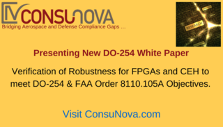 "ConsuNova releases a new DO-254 whitepaper ""Verification of Robustness for FPGAs and CEH to meet DO-254 & FAA O…"