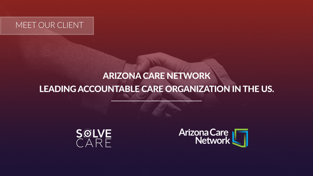 Arizona Care Network (ACN) adopts Solve.Care platform for streamlining healthcare administration and payments