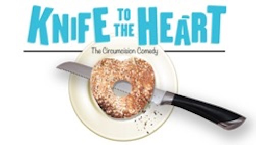 KNIFE TO THE HEART- the circumcision comedy