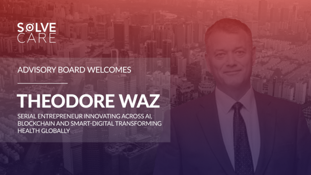 Solve.Care Welcomes Theodore Waz to Advisory Board