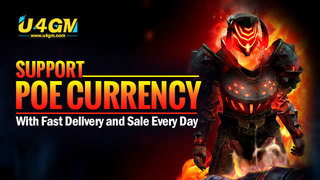 U4GM Support Poe Currency With Fast Delivery and Big Sale two Orbs Every Day