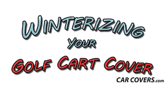 Winterizing your golf cart with a new golf cart cover.