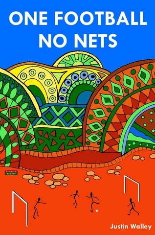 One Football, No Nets by Justin Walley