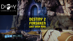 Destiny 2 Forsaken Last Wish Raid