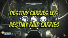 Destiny Carries LFG Raid