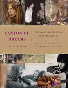 Canyon of Dreams:  The Magic and the Music of Laurel Canyon Book Cover