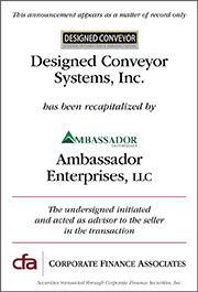 Management recapitalization of Designed Conveyor Systems, Inc. and Express Installation, Inc. by Ambassador Enterprises, LLC